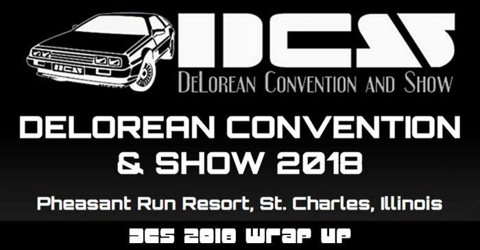 019 – DCS 2018 Wrap Up | DeLoreanTalk.com